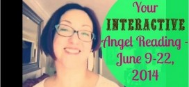 Interactive Angel Card Reading – June 9-22, 2014